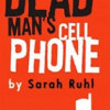 dead_mans_cell_phone-Great-Plains-Theatre-Abilene,KS.jpg