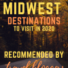 the-best-midwest-destinations-to-visit-in-2020-recommended-by-travel-bloggers-1.png